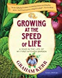 Graham Kerr Growing at the Speed of Life: A Year in the Life of My First Kitchen Garden