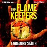 The Flamekeepers   J. Gregory Smith