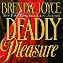 Deadly Pleasure: A Francesca Cahill Novel (       UNABRIDGED) by Brenda Joyce Narrated by Coleen Marlo