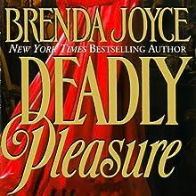 Deadly Pleasure: A Francesca Cahill Novel (       UNABRIDGED) by Brenda Joyce Narrated by Coleen Marlo
