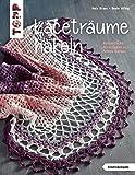 Laceträume häkeln (kreativ.kompakt.): Romantische Accessoires aus feinen Garnen
