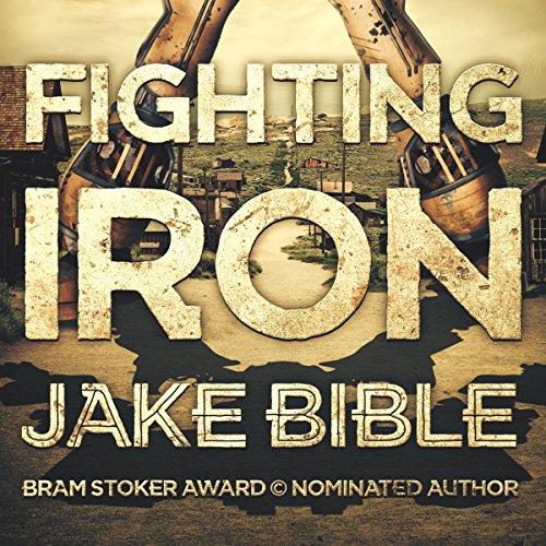 Fighting Iron - Jake Bible