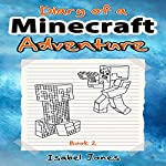 Diary of a Minecraft Adventure, Book 2 | Isabel Jones