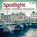 Spotlight Audio - Dublin, City of ghosts. 11/16: Englisch lernen Audio - Gespenstisches Dublin Hörbuch von  div. Gesprochen von:  div.
