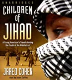 Children of Jihad: Journeys into the Heart and Minds of Middle-Eastern Youths