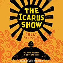 The Icarus Show Audiobook by Sally Christie Narrated by Joe Jameson