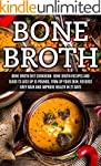 Bone Broth: Bone Broth Diet Cookbook:...