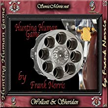 Hunting Human Game (       UNABRIDGED) by Frank Norris Narrated by K. Anderson Yancy