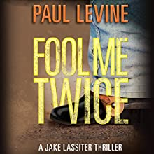 Fool Me Twice: Jake Lassiter Legal Thrillers, Book 6 Audiobook by Paul Levine Narrated by Luke Daniels