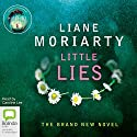 Little Lies (       UNABRIDGED) by Liane Moriarty Narrated by Caroline Lee