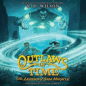 Outlaws of Time: The Legend of Sam Miracle Audiobook