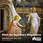 Meet the Real Mary Magdalene | Fr. Raymond F. Collins STD