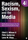 img - for Racism, Sexism, and the Media: Multicultural Issues Into the New Communications Age by Clint C. Wilson (2012-10-03) book / textbook / text book