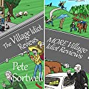 Double Village Idiot: A Laugh Out Loud Comedy Double Audiobook by Pete Sortwell Narrated by Chris Dabbs