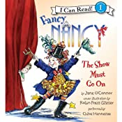 Fancy Nancy: The Show Must Go On | Jane O'Connor, Robin Preiss Glasser