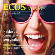 ECOS audio - Hablar del carácter y la personalidad. 2/2015: Spanisch lernen Audio - Über Charakter und Persönlichkeit sprechen (       ungekürzt) von div. Gesprochen von: div.