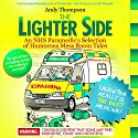 The Lighter Side: An NHS Paramedic's Selection of Humorous Mess Room Tales Audiobook by Andy Thompson Narrated by Pete Nottage