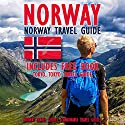 Norway: Norway Travel Guide Audiobook by  Norway Travel Guides,  Scandinavia Travel Guides Narrated by Kevin Kollins