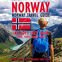 Norway: Norway Travel Guide | Livre audio Auteur(s) :  Norway Travel Guides,  Scandinavia Travel Guides Narrateur(s) : Kevin Kollins