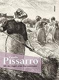 Camille Pissarro: Mit den Augen eines Impressionisten