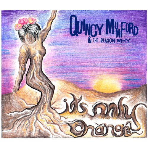 It's Only Change by Quincy Mumford & The Reason Why