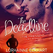The Deadline: The Friessens: A New Beginning | Lorhainne Eckhart