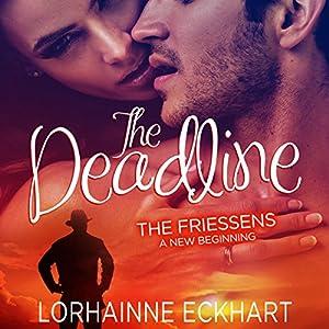 The Deadline: The Friessens: A New Beginning | [Lorhainne Eckhart]