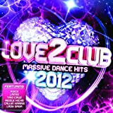 Various Artists Love 2 Club 2012