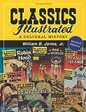 Classics Illustrated: A Cultural History, 2d ed.