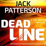 Dead Line (       UNABRIDGED) by Jack Patterson Narrated by Bill Cooper