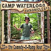 The Camp Waterlogg Chronicles 3: The Best of the Comedy-O-Rama Hour Season Seven | [Joe Bevilacqua, Lorie Kellogg, Pedro Pablo Sacristan]