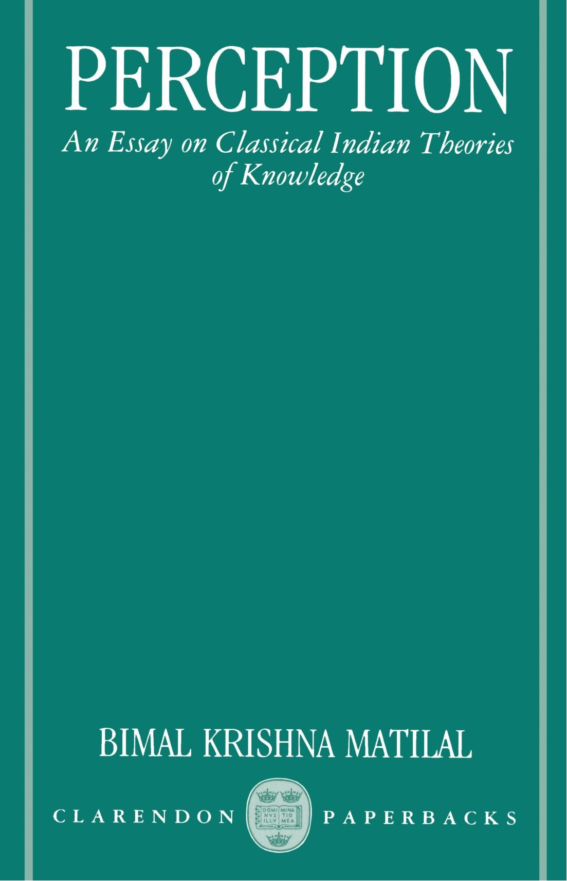 buy perception an essay on classical n theories of knowledge buy perception an essay on classical n theories of knowledge clarendon paperbacks book online at low prices in perception an essay on