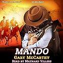 Mando Audiobook by Gary McCarthy Narrated by Maynard Villers