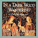 In a Dark Wood Wandering Audiobook by Hella S. Haasse Narrated by Katherine Kellgren