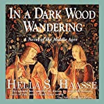 In a Dark Wood Wandering   Hella S. Haasse