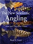 The New Scientific Angling - Trout an...