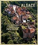 echange, troc Jean-Marie Pérouse de Montclos, Brigitte Parent - Alsace : Le dictionnaire du patrimoine
