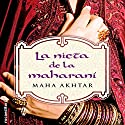 La nieta de la maharaní [The Granddaughter of Maharani] Audiobook by Maha Akhtar, Enrique Alda - translator Narrated by Gladys Barriga