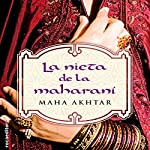 La nieta de la maharaní [The Granddaughter of Maharani] | Maha Akhtar,Enrique Alda - translator
