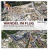 Image de Wandel im Flug: Berlins Veränderung nach dem Fall der Mauer