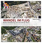 Wandel im Flug: Berlins Ver�nderung n...
