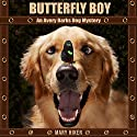 Butterfly Boy: An Avery Barks Dog Mystery: Avery Barks Dog Mysteries, Book 1 (       UNABRIDGED) by Mary Hiker Narrated by Crystal Marcano