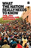 #4: What the Nation Really Needs to Know: The JNU Nationalism Lectures