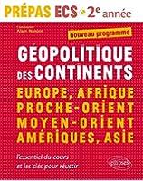 Géopolitique des Continents Europe Afrique Proche-Orient Moyen-Orient Amerique Asie Ecs Deuxième Annee
