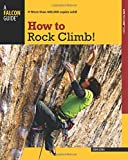 How to Rock Climb! (How To Climb Series)