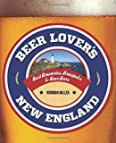 img - for Beer Lover's New England (Beer Lovers Series) by Miller, Norman (2012) [Paperback] book / textbook / text book