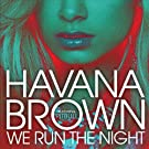 We Run The Night [Explicit]
