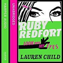 Look Into My Eyes: Ruby Redfort, Book 1 (       UNABRIDGED) by Lauren Child Narrated by Rachael Stirling