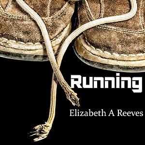 Running | [Elizabeth A. Reeves]