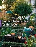 Ein Landhausgarten für Genießer: Entspannen, ernten, experimentieren